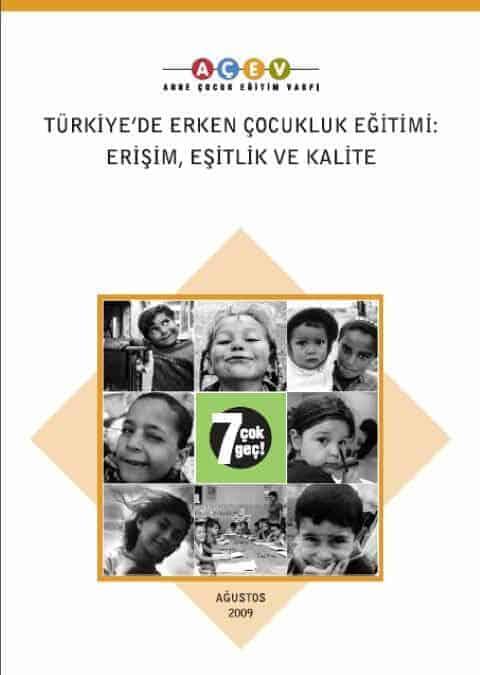 Türkiye'de Erken Çocukluk Eğitimi: Erişim, Eşitlik Kalite Raporu