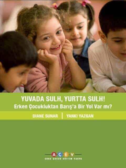Yuvada Sulh, Yurtta Sulh! Erken Çocukluktan Barış'a Bir Yol Var Mı?