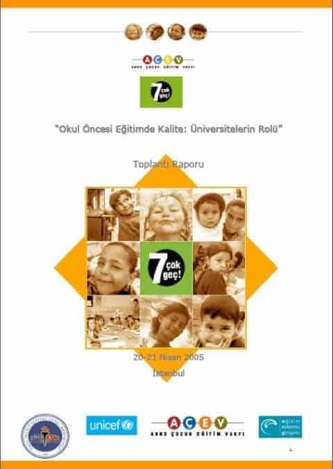 """""""Okul Öncesi Eğitimde Kalite: Üniversitelerin Rolü"""" Toplantı Raporu"""