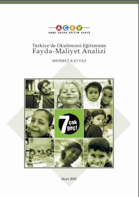 Türkiye'de Okul Öncesi Eğitiminin Fayda-Maliyet Analizi
