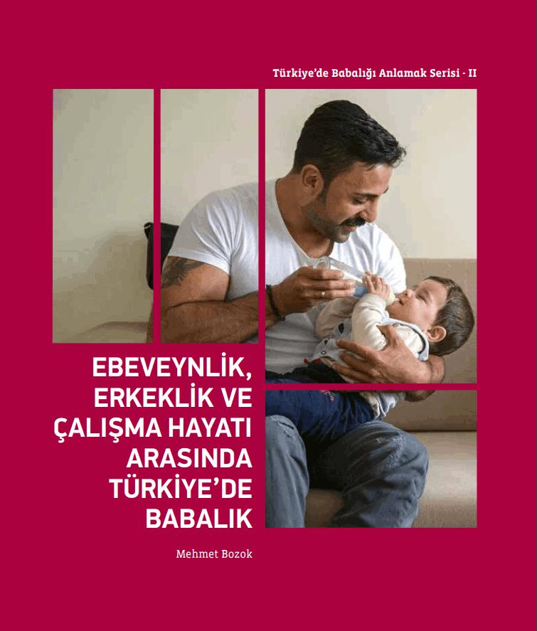 Ebeveynlik, Erkeklik ve Çalışma Hayatı Arasında Türkiye'de Babalık