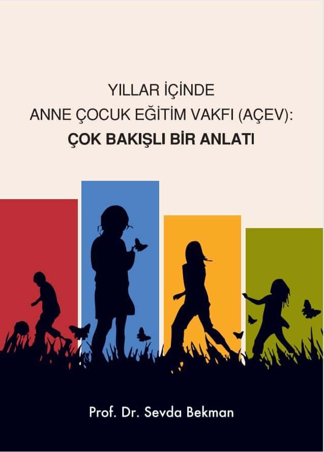 Yıllar İçinde Anne Çocuk Eğitim Vakfı (AÇEV): Çok Bakışlı Bir Anlatı