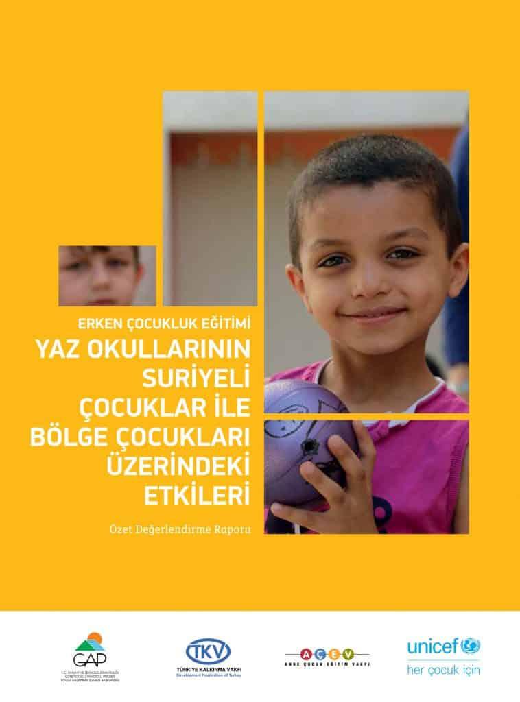 Erken Çocukluk Eğitimi Yaz Anaokullarının Suriyeli Çocuklar İle Bölge Çocukları Üzerindeki Etkileri – Özet Değerlendirme Raporu