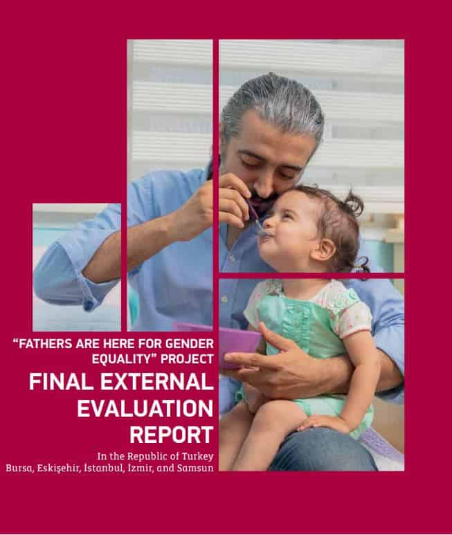 """""""FATHERS ARE HERE FOR GENDER EQUALITY"""" PROJECT FINAL EXTERNAL EVALUATION REPORT in the Republic of Turkey Bursa, Eskişehir, İstanbul, İzmir and Samsun"""