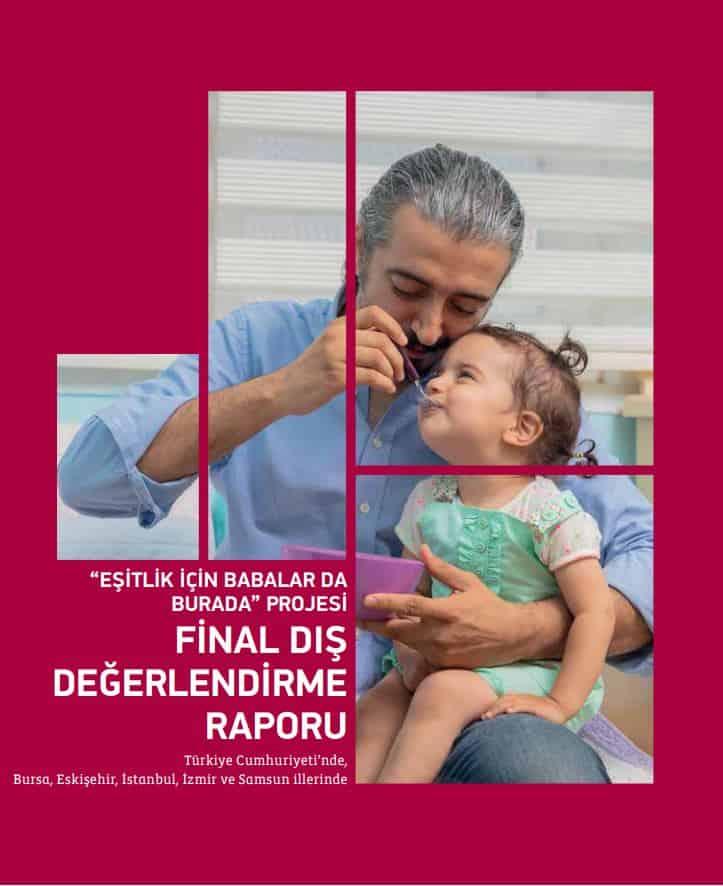 """""""Eşitlik İçin Babalar Da Burada"""" Projesi FİNAL DIŞ DEĞERLENDİRME RAPORU"""